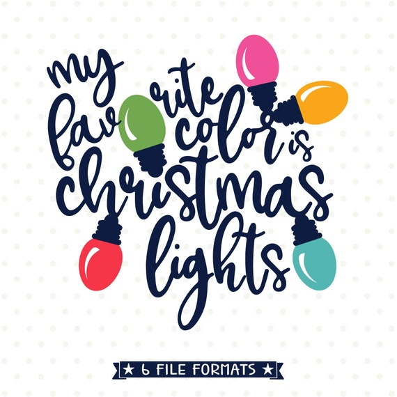 My Favorite Color Is Christmas Lights Svg Christmas Svg Etsy