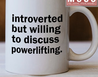 Powerlifting Mug - Introverted But Willing To Discuss Powerlifting - Gift For Powerlifting - Powerlifting Gift idea - Love Powerlifting