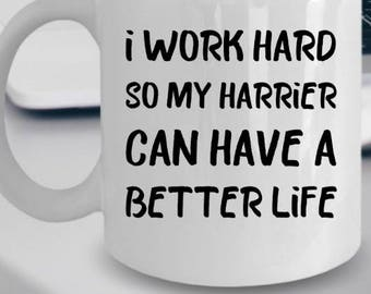 Harrier Gifts - Harrier Mug - Harrier Coffee Mug - Harrier Plush - I Work Hard So My Harrier Can Have A Better Life