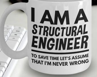 I/'m A Structural Engineer Just Assume I/'m Always Right Funny Coffee Mug 1202