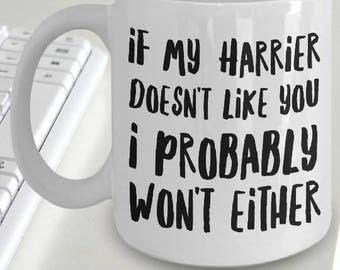 Harrier Mug - Harrier Gifts - Harrier Plush - If My Harrier Doesn't Like You I Probably Won't Either