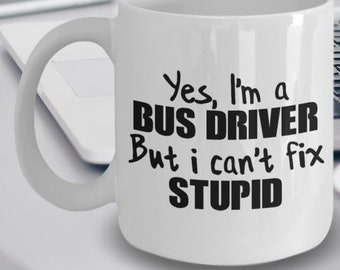 Bus driver gift bus driver appreciation gifts school bus etsy bus driver gift bus driver coffee mug bus driver mug yes im a bus driver but i cant fix stupid solutioingenieria Image collections