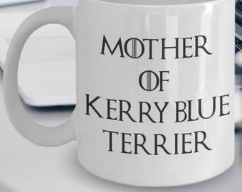 Kerry Blue Terrier Gifts - Kerry Blue Terrier Mug - Kerry Blue Terrier Dog - Mother Of Kerry Blue Terrier - Mother Of Dragons