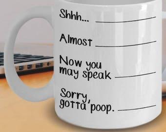 Shh Mug - Shh Coffee Mugs - Poop Mug - Mug With Levels - Almost, Now You May Speak Mug