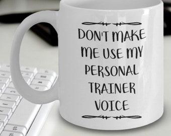 Bestes 11 Unze-Keramik-Kaffeetasse Geschenk Dont Make Me Use My Voice Personal Trainer