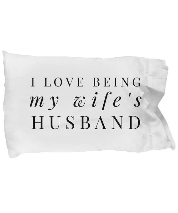 Gift For Love Husband My Wife Cover I Pillowcase Pillow Being Wife's qUVzSMp