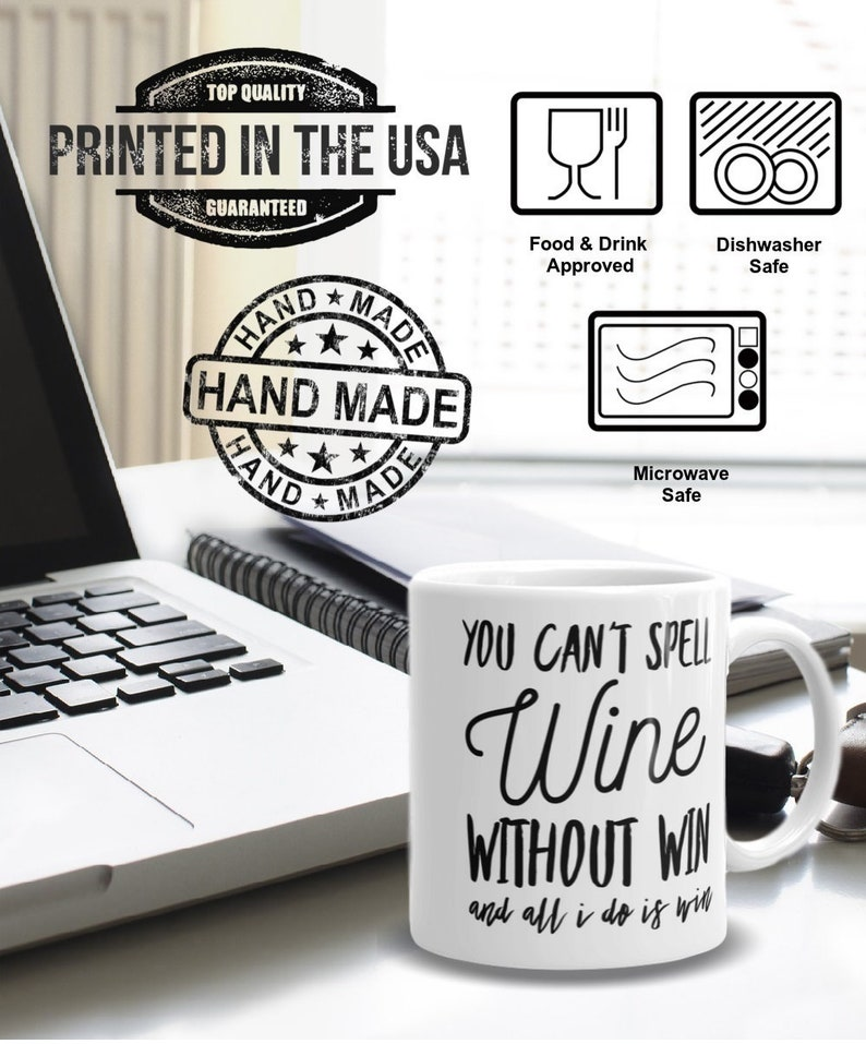 Wine Gift - Wine Mug - You Can't Spell Wine Without Win And All I Do Is Win  - Gift For Wine Lovers - Wine Drinker