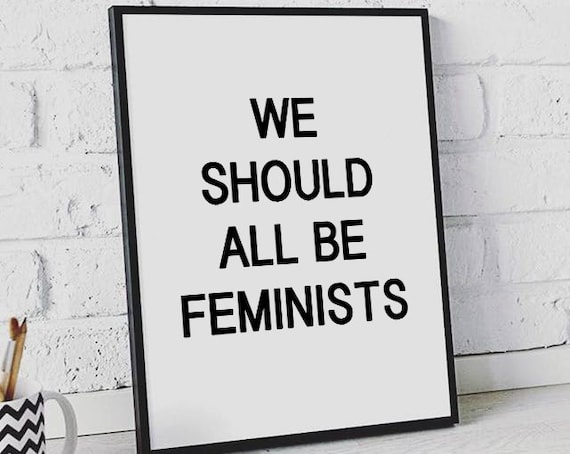 We Should All Be Feminists Feminist Poster Feminist Art Etsy
