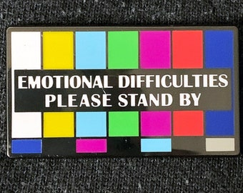 Please Stand By Emotional Enamel Pin