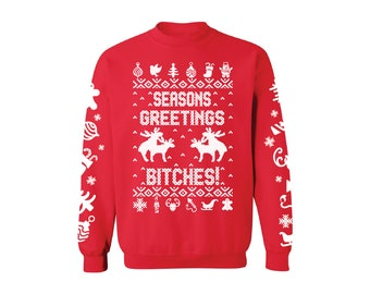 6134e601 Seasons Greetings Bitches Sweatshirt for Christmas. Humping Reindeer Ugly  Christmas Sweater. Xmas Gifts.