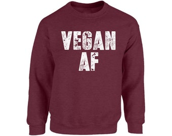 793f0252ac9b Funny Vegan AF Sweatshirt for Women and Men. Veggie Sweater. Vegan Clothing  Unisex. Gardening Gifts.