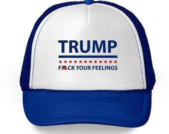 F Your Feelings Trucker Hat. Funny Republican Trump Hats. Trump 2020  Snapback Hat. 65ad0cec7431