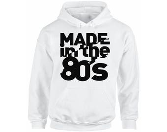 46dfd0347893 Made In the 80s Hoodie Hooded Sweatshirts Born in the 80s Turning 30  Birthday Party