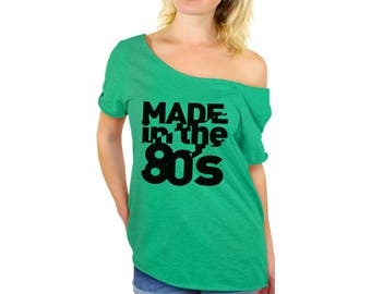 d5341f297 Made In the 80s Shirt Off Shoulder Tops T shirts Off The Shoulder Shirts  Born in the 80s Turning 30 Birthday Party shirt