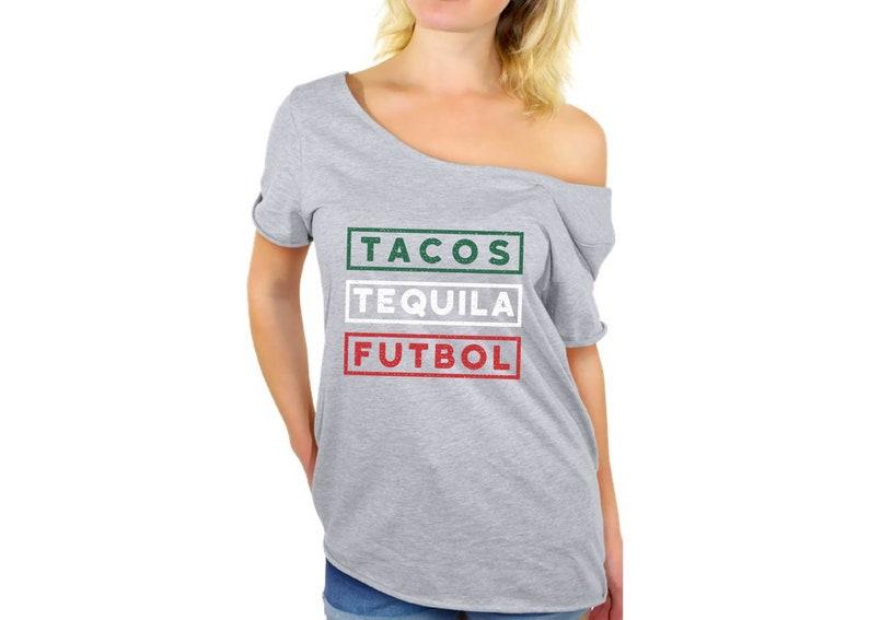 5ff8dcc96cf Tacos Tequila Futbol Off Shoulder T Shirt Mexico Shirt Tacos