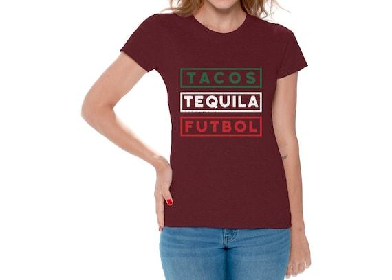 7a7e2d7d188 Tacos Tequila Futbol Shirt for Women Mexico Shirt Tacos