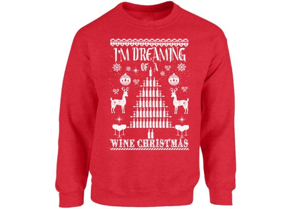 Wine Christmas Sweater.I M Dreaming Of A Wine Christmas Holiday Sweatshirt Funny Tacky Wine Christmas Sweater For Men And Women Unisex Ugly Christmas Sweater Party