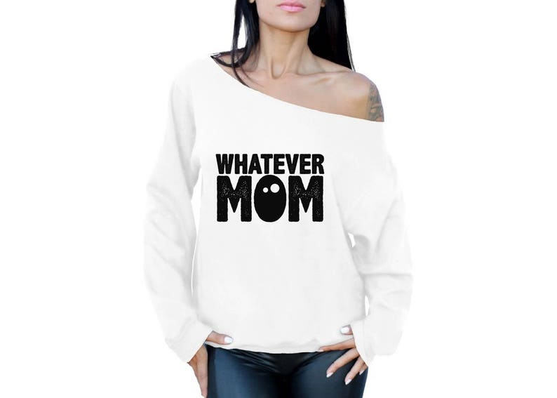 Whatever Mom Off the Shoulder Oversized Sweatshirt Off shoulder t shirt for women Whatever Mom Life Mothers Day Gift for Mom Wife Mom Boss