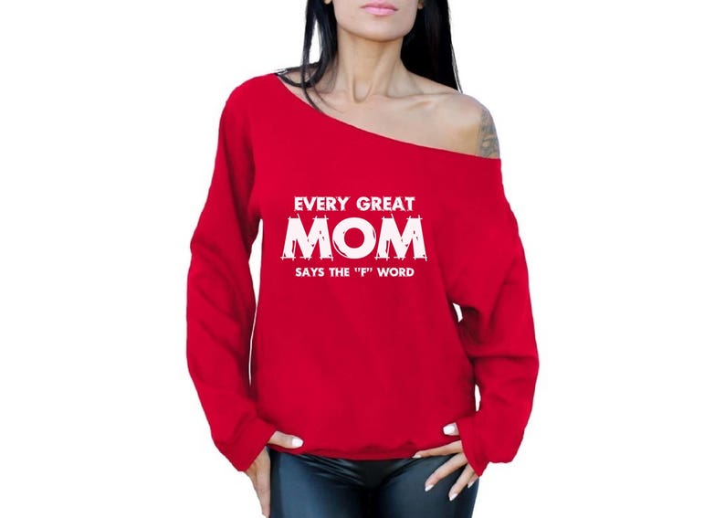 Every Great Mom Says The F Word Off the Shoulder Oversized Sweatshirt Off shoulder t shirt for women Mom Life Mothers Day Gifts for Her