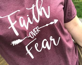 Faith over fear - inspirational t shirt - gifts for her - graphic t shirt quotes - faith over fear t shirt - faith t shirt - faith t shirt