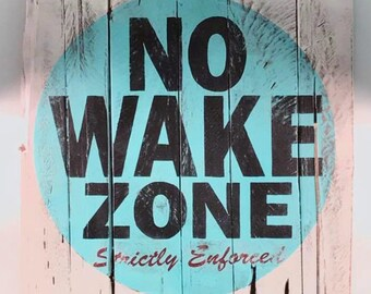 No Wake Zone - beach, lake, water decor rustic