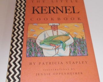 The Little Kernel Cookbook by Patricia Stapley
