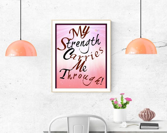 A. My Strength Carries Me Through- Printable download