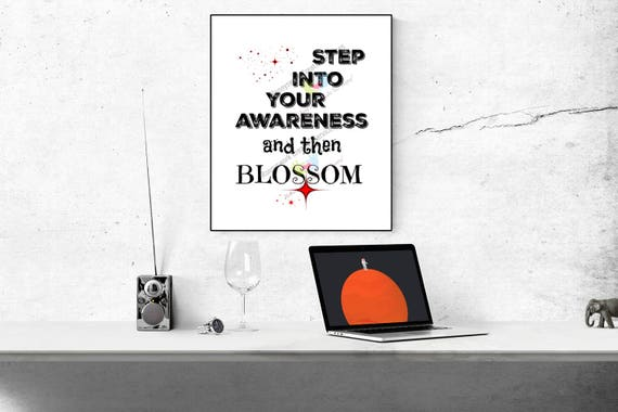 A. Step into your awareness and Blossom- Printable download