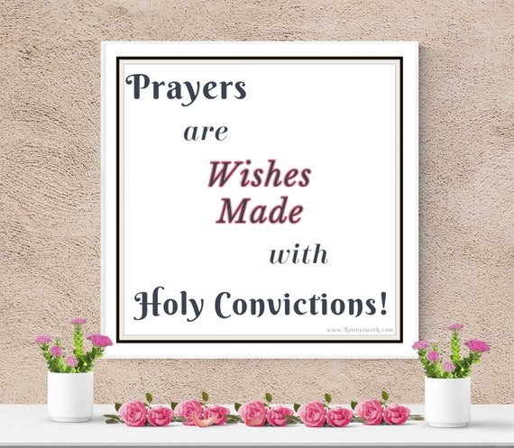 Prayers are Wishes, Quote, Printable download, Holy Convictions, Religious Gift, Faith-Based Wall Print, Strength, Digital Download
