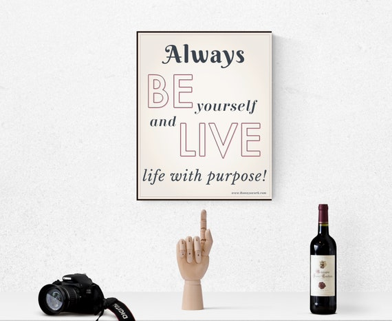 Always Be Live, Digital Download, Quotes to live by, Motivational Quotes, Encouraging Quotes, Inspirational Meaningful Gift, Word Wall Art