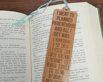 Planned Parenthood Bookmark - Laser Engraved Alder Wood Book Mark- I Stand with Planned Parenthood