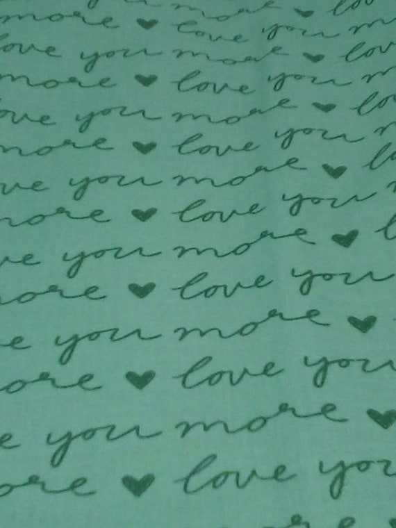 1 Yard Cotton Novelty Fabric, I Love You More Novelty Fabric, Green Script Cotton Material