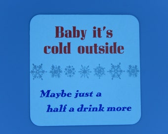 Baby It's Cold Outside Beverage Coasters / Letterpress Printed / Set of 8