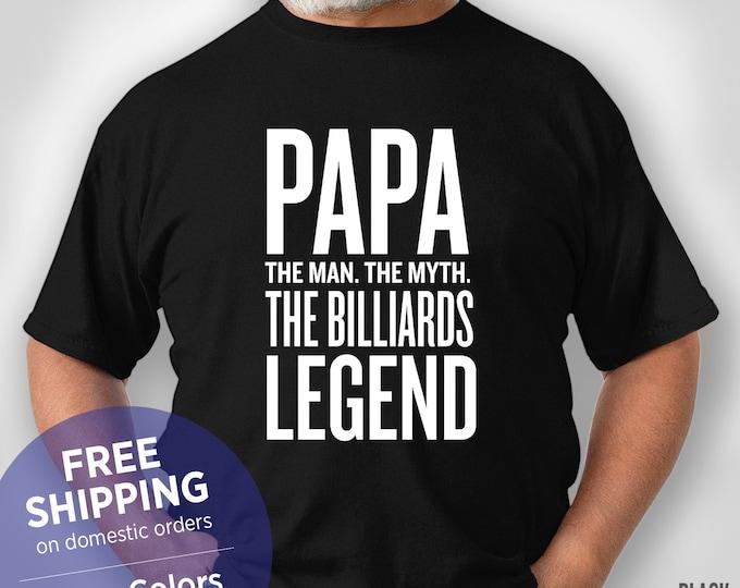 Papa The Man. The Myth. The Billiards Legend - Funny Shirt - Grandpa Birthday Gift - Christmas Gift - Retirement - Pool Player