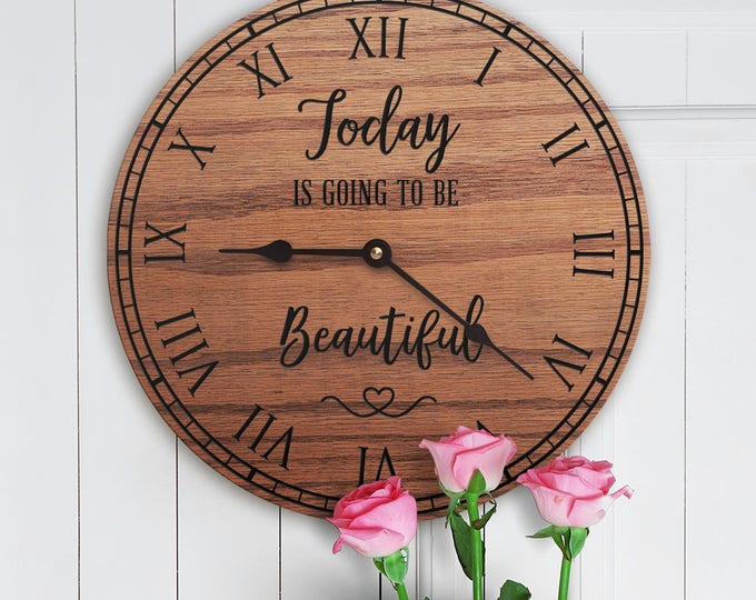 Today Is Going to Be Beautiful - Beautiful Decor - Gift of Encouragement - Thankful Decor - Hopeful Gift - Encouraging Quote - Beauty