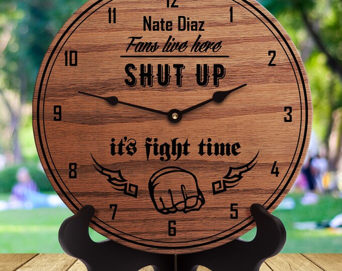 Nate Diaz Fan Gift - Shut Up It's Fight Time - MMA Fighter - Gift for MMA Fan - Mixed Martial Arts - Jiu Jitsu - Grappling Fighting