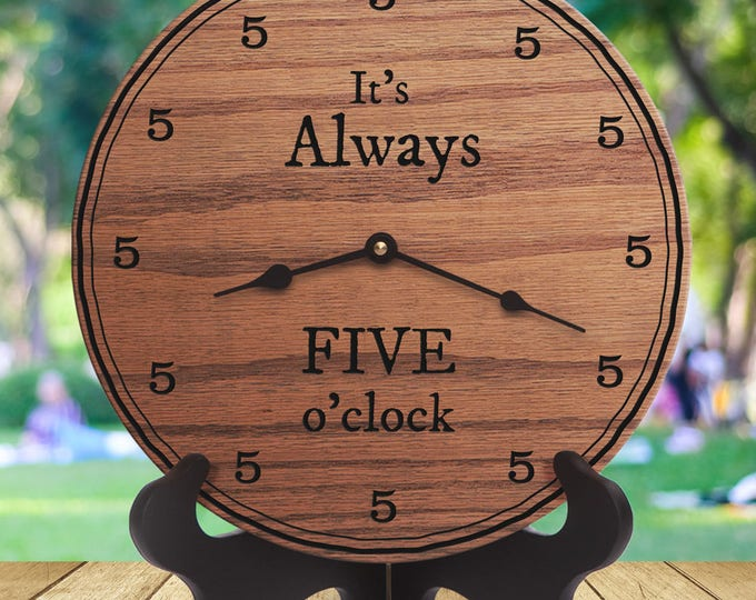 Funny Coworker Gift - Funny Quote - Funny Saying - Funny Message - Office Funny - Funny Desk Gift - Its Always Five o clock