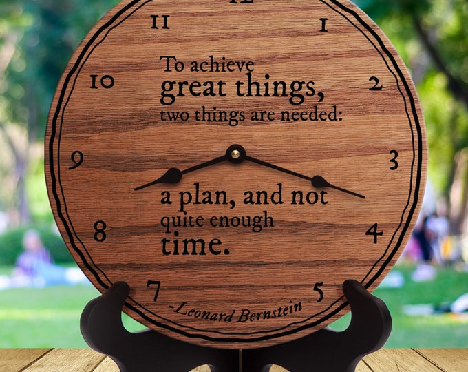 Achievement Quotes - Graduation Gift - To Achieve Great Things Two Things Are Needed: A Plan, And Not Quite Enough Time - Leonard Bernstein