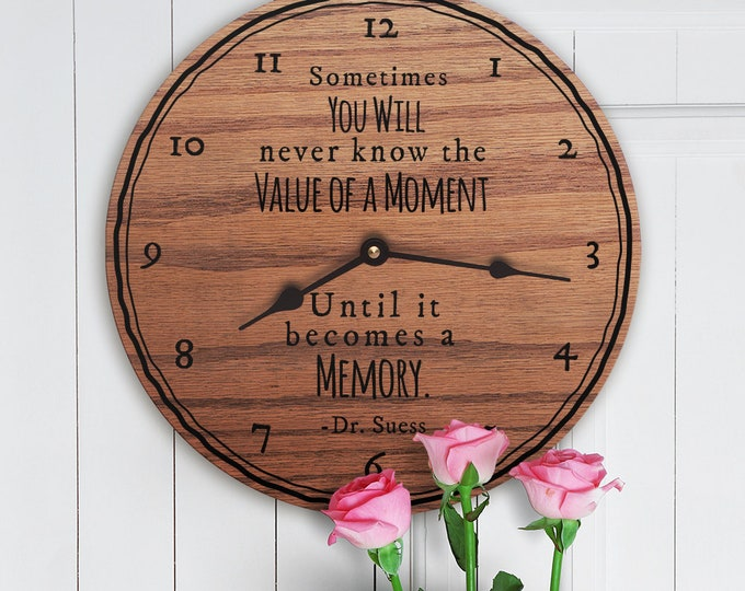 Sometimes You Will Never Know The Value of a Moment Until It Becomes a Memory - Dr Suess Quote