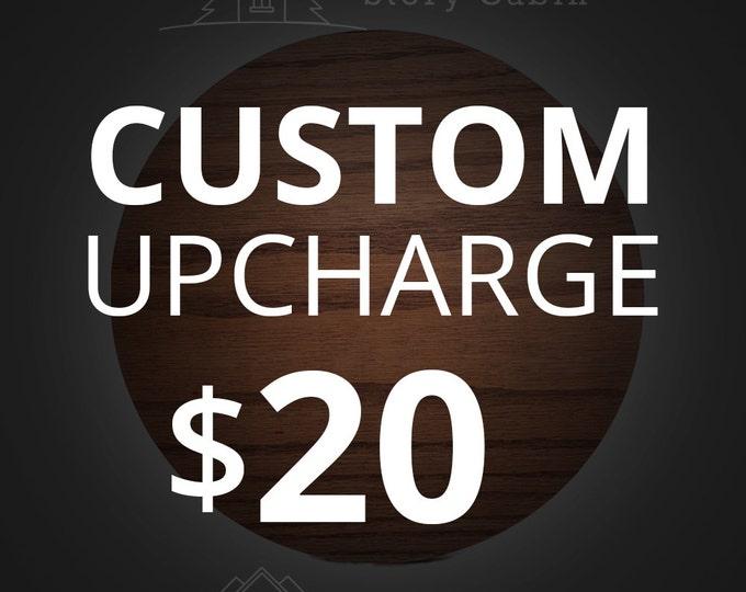 Custom Upcharge