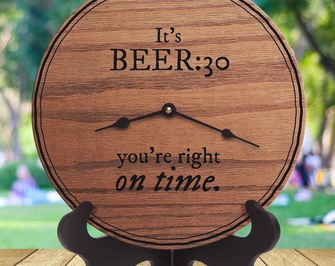 Funny Coworker Gift - Funny Quote - Funny Saying - Funny Message - Office Funny - Funny Desk Gift - Its Beer 30 You're Right On Time
