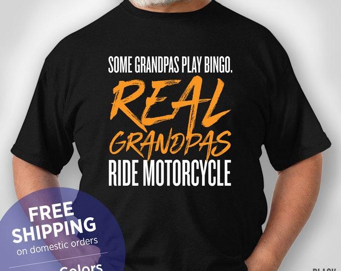 Some Grandpas Play Bingo Real Grandpas Ride Motorcycle - Funny Shirt - Grandpa Birthday - Harley - Biker - Street Bike - Retirement