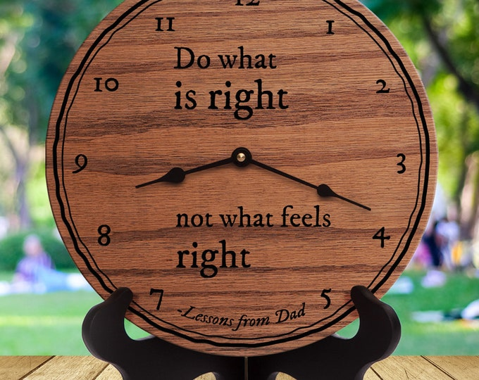 Do What Is Right Not What Feels Right - Dad Advice - Fatherly Advice Quote - Dad Quote - Dad Saying - Lessons From Dad