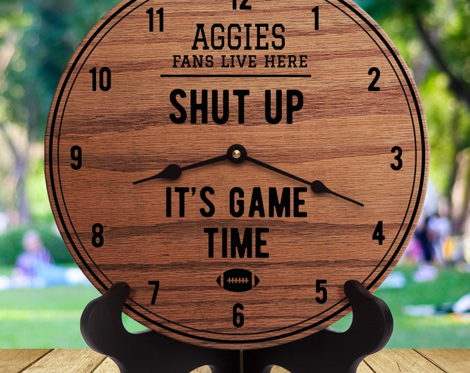Aggies Fans - Shut Up It's Game Time - Sports Gifts - Gift For Sports Fans - Sports Room Decor - Man Cave - Sports Are On -Football