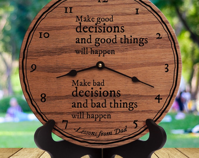 Make Good Decisions And Good Thing Will Happen Make Bad Decisions and Bad Things Will Happen - Dad - Fatherly Advice - Lessons From Dad