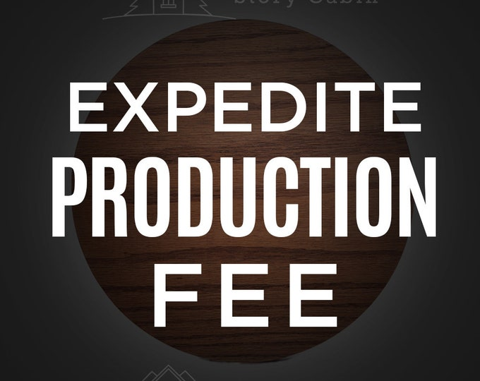 Expedite Production Fee - Ships Within 48 Hours of Proof Approval and Rush Fee Purchase - Rush Fee - Expedite Fee