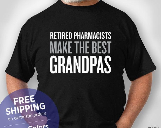 Retired Pharmacists Make The Best Grandpas - Funny Shirt - Grandpa Birthday Gift - Grandpa Christmas Gift - Grandpa Retirement Gift