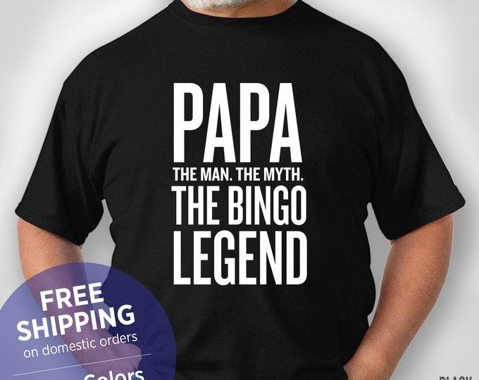 Papa The Man. The Myth. The Bingo Legend - Funny Shirt - Grandpa Birthday Gift - Christmas Gift - Retirement