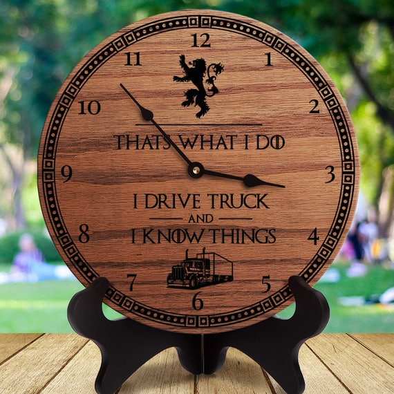 That's What I Do I Drive Truck And I Know Things Wall Clock