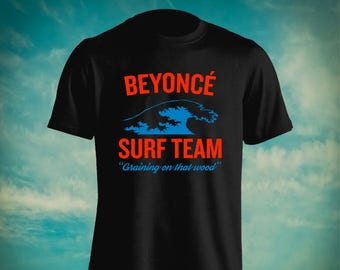 Beyonce Inspired Surf Team Swimming For Adult 100% Unisex Cotton Graphic T Shirt Tees Mens Womens Teens Apparrel Great Gift Idea HAggq9m